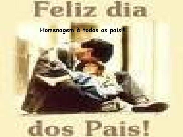 Homenagem à todos os pais!!!