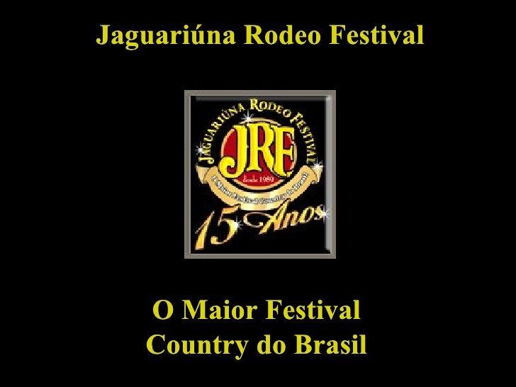 Jaguariúna Rodeo Festival O Maior Festival Country do Brasil