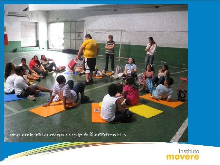 Homenagem das crianças e adolescentes para equipe do @institutomovere ;-)