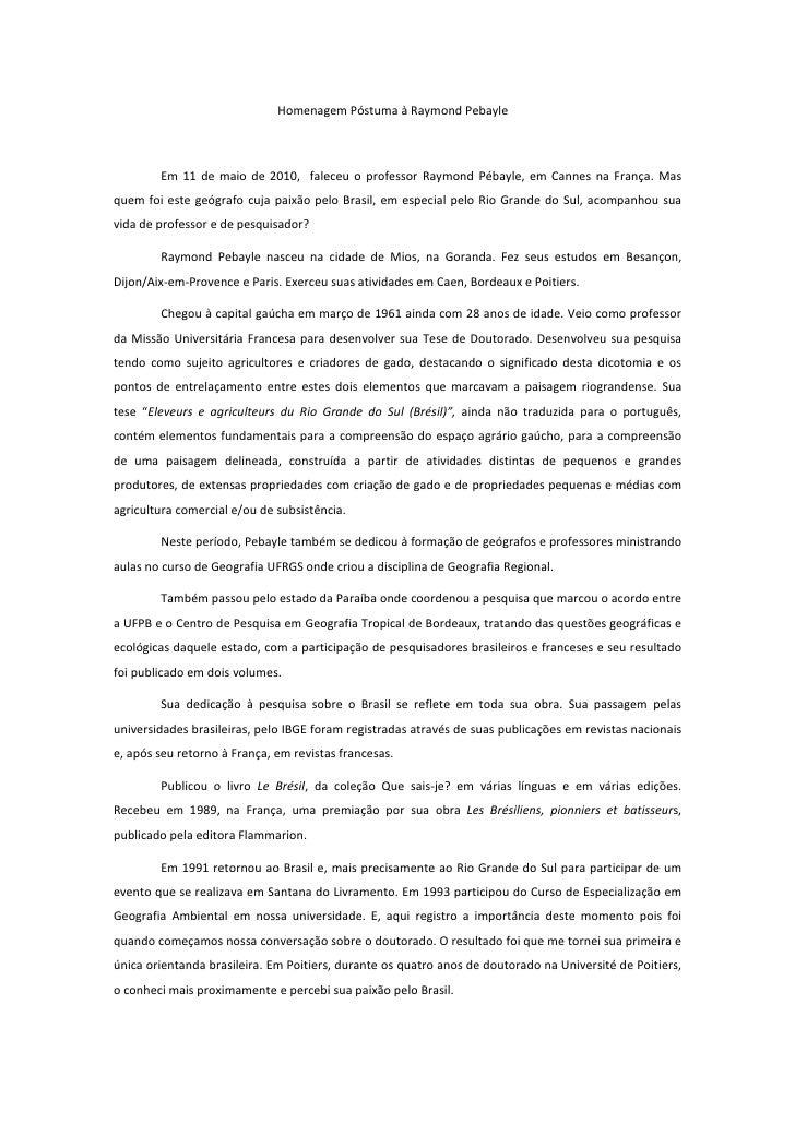 Homenagem Póstuma à Raymond Pebayle            Em 11 de maio de 2010, faleceu o professor Raymond Pébayle, em Cannes na Fr...
