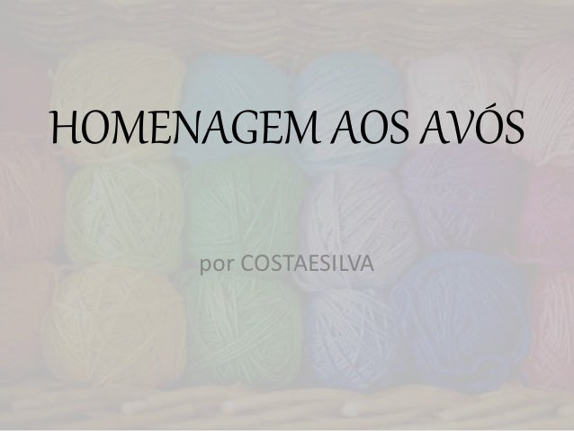 HOMENAGEM AOS AVÓS por COSTAESILVA