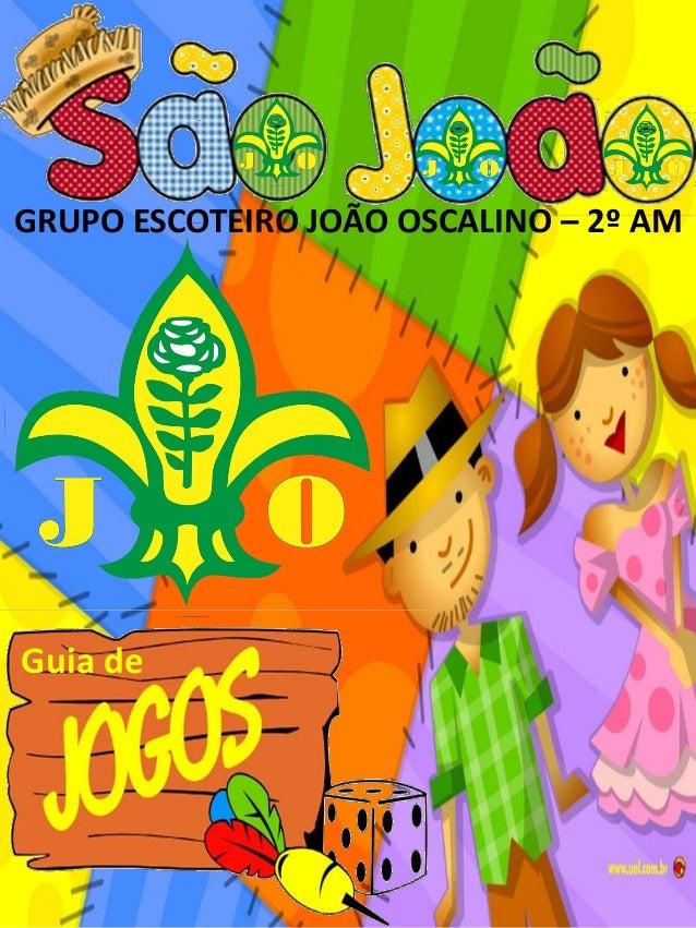 GRUPO ESCOTEIRO JOÃO OSCALINO – 2º AM Guia de