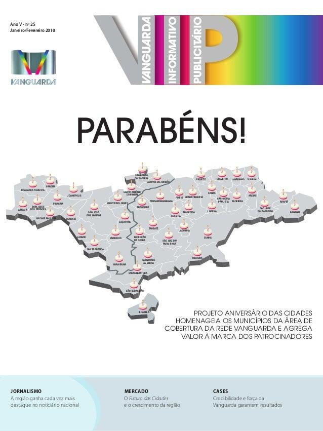Ano V - nº 25 Janeiro/Fevereiro 2010 mercado O Futuro das Cidades e o crescimento da região jornalismo A região ganha cada...