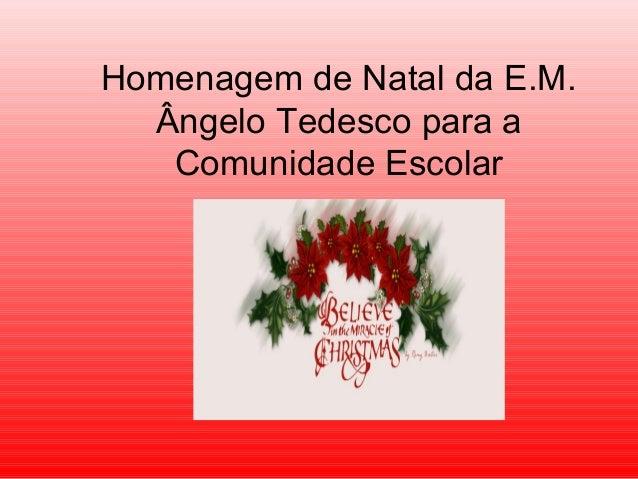 Homenagem de Natal da E.M. Ângelo Tedesco para a Comunidade Escolar