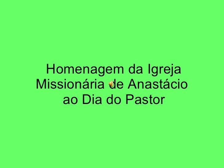Homenagem da Igreja Missionária de Anastácio  ao Dia do Pastor