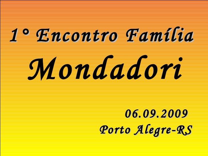 1° Encontro Família  Mondadori 06.09.2009 Porto Alegre-RS