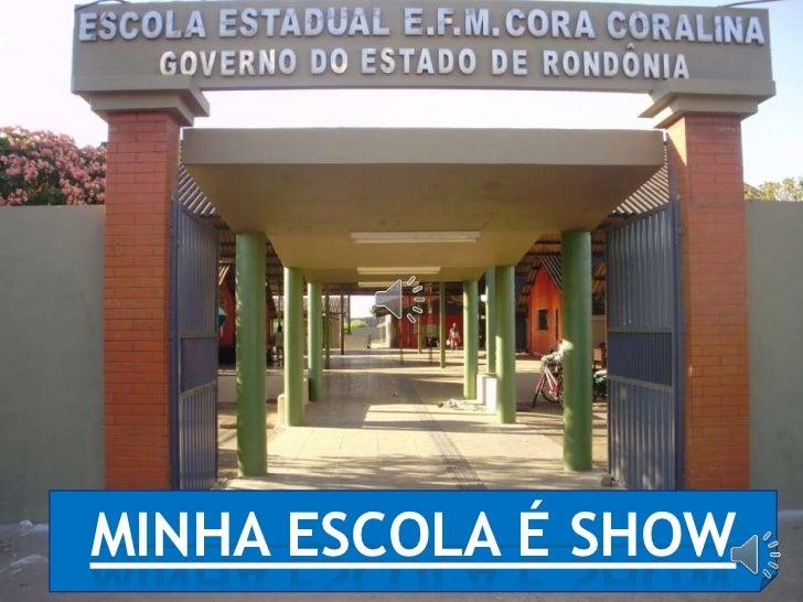 MINHA ESCOLA É SHOW