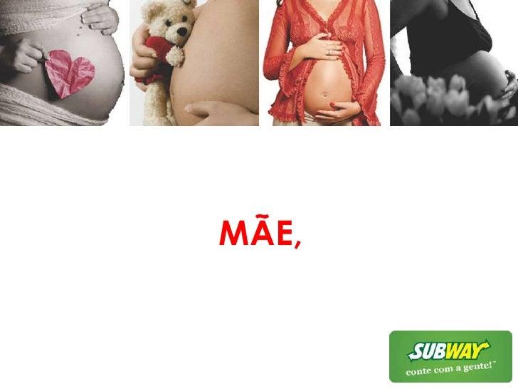 MÃE,<br />