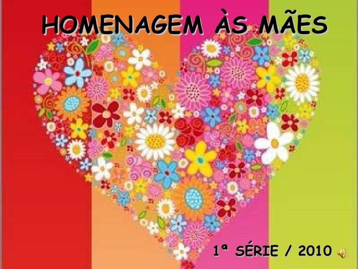 HOMENAGEM ÀS MÃES 1ª SÉRIE / 2010