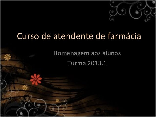 Curso de atendente de farmáciaHomenagem aos alunosTurma 2013.1