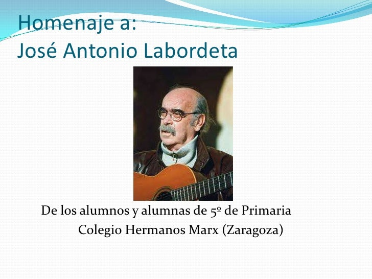 Homenaje a:José Antonio Labordeta<br />De los alumnos y alumnas de 5º de Primaria<br />Colegio Hermanos Marx (Zaragoz...