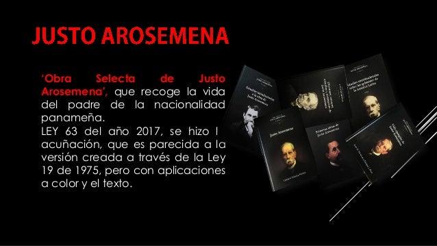 COMPILACIÓN E EDICIÓN_ JULIANA VILLAMONTE E ALSOLA 69 'Obra Selecta de Justo Arosemena', que recoge la vida del padre de l...