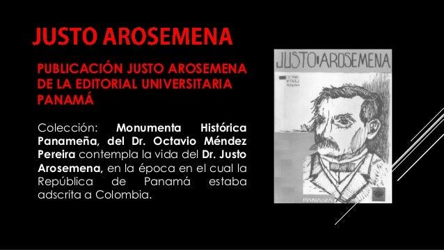 PUBLICACIÓN JUSTO AROSEMENA DE LA EDITORIAL UNIVERSITARIA PANAMÁ COMPILACIÓN E EDICIÓN_ JULIANA VILLAMONTE E ALSOLA 70 Col...