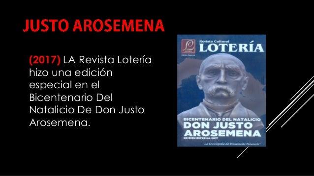 (2017) LA Revista Lotería hizo una edición especial en el Bicentenario Del Natalicio De Don Justo Arosemena. COMPILACIÓN E...