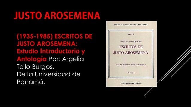 COMPILACIÓN E EDICIÓN_ JULIANA VILLAMONTE E ALSOLA 88 (1935-1985) ESCRITOS DE JUSTO AROSEMENA: Estudio y Antología Por: Ar...