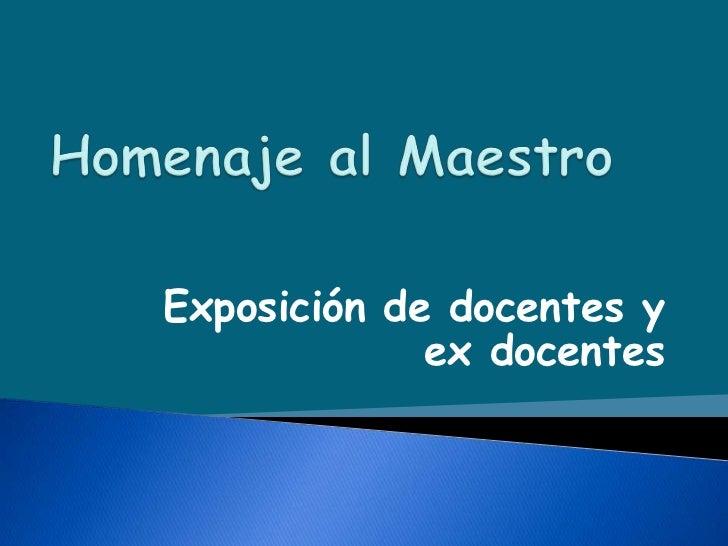 Exposición de docentes y             ex docentes