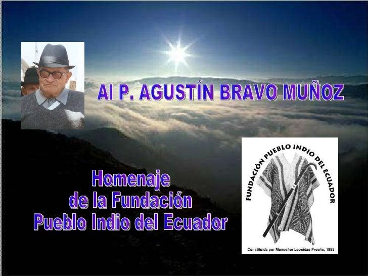 Homenaje  de la Fundación  Pueblo Indio del Ecuador Al P. AGUSTÍN BRAVO MUÑOZ