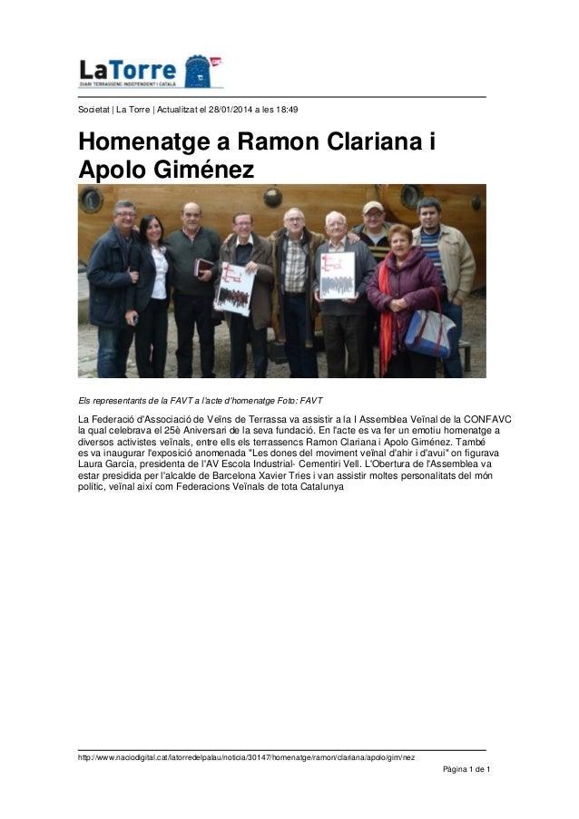 Societat | La Torre | Actualitzat el 28/01/2014 a les 18:49  Homenatge a Ramon Clariana i Apolo Giménez  Els representants...