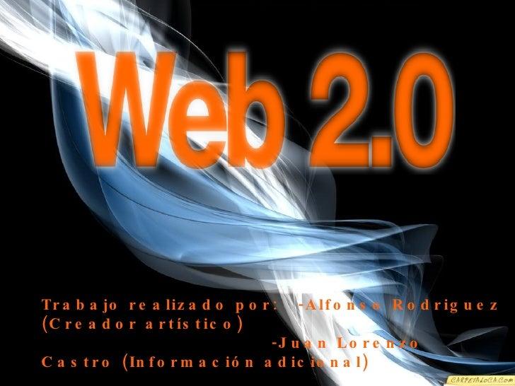 Trabajo realizado por:  -Alfonso Rodriguez (Creador artístico) -Juan Lorenzo Castro (Información adicional)
