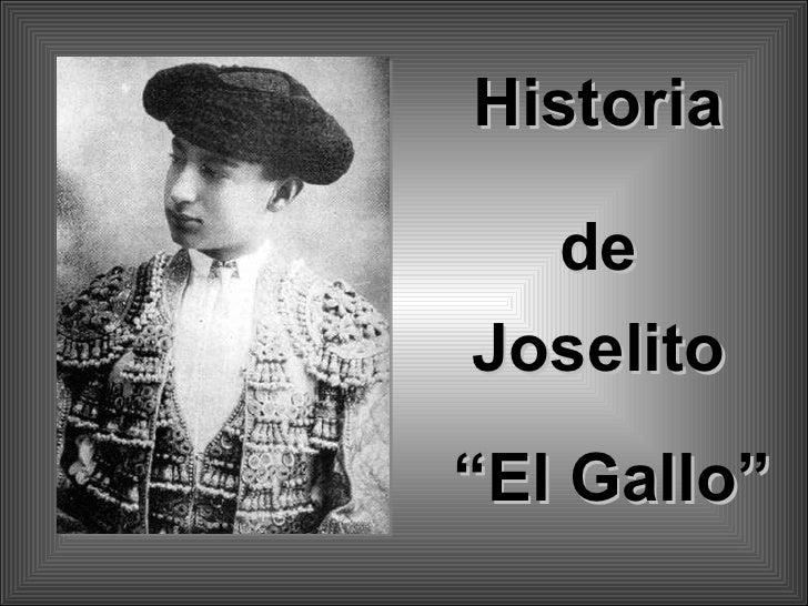 "Historia de Joselito "" El Gallo"""