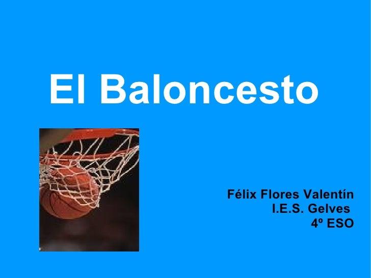 El Baloncesto Félix Flores Valentín I.E.S. Gelves  4º ESO