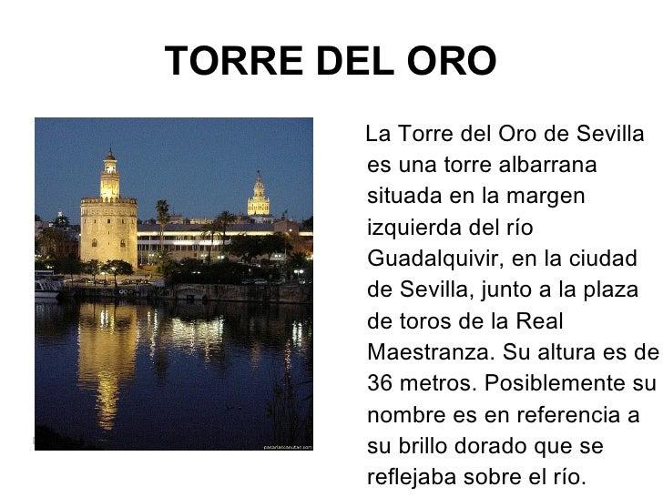 TORRE DEL ORO <ul><li>La Torre del Oro de Sevilla es una torre albarrana situada en la margen izquierda del río Guadalquiv...