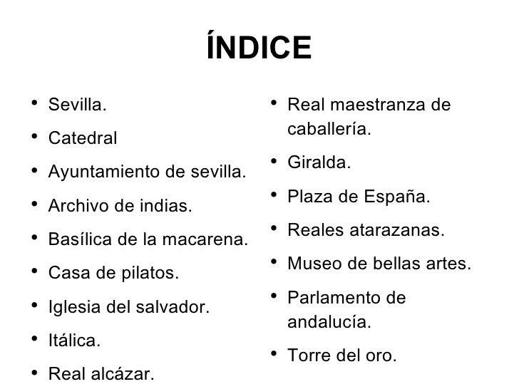 ÍNDICE <ul><li>Sevilla.  </li></ul><ul><li>Catedral </li></ul><ul><li>Ayuntamiento de sevilla. </li></ul><ul><li>Archivo d...