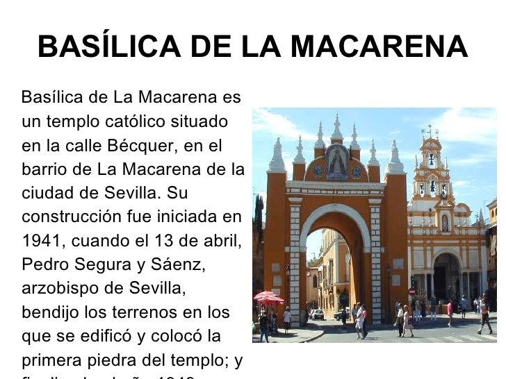 BASÍLICA DE LA MACARENA <ul><li>Basílica de La Macarena es un templo católico situado en la calle Bécquer, en el barrio de...
