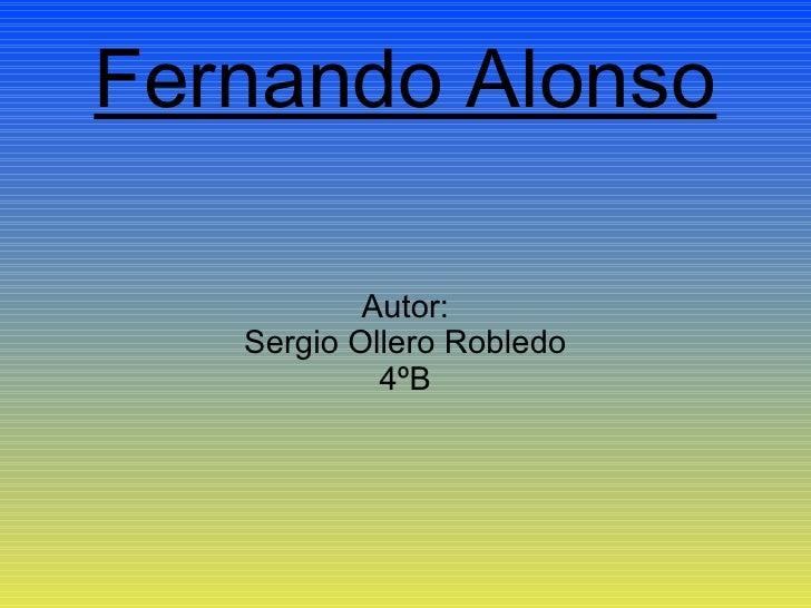 Fernando Alonso Autor: Sergio Ollero Robledo 4ºB
