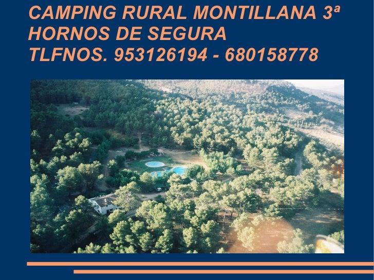 CAMPING RURAL MONTILLANA 3ª HORNOS DE SEGURA TLFNOS. 953126194 - 680158778