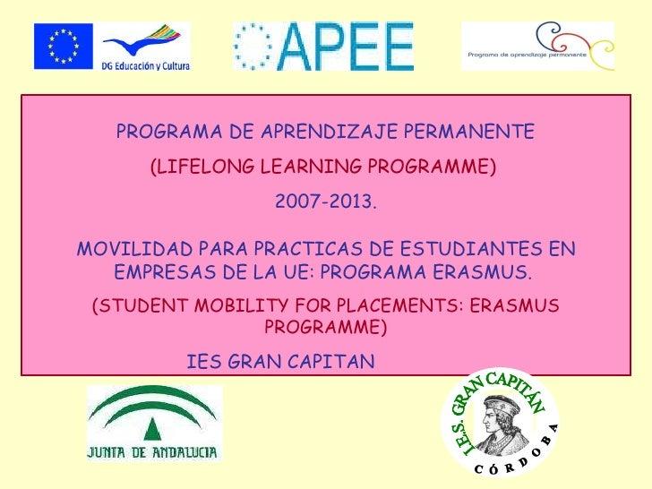 PROGRAMA DE APRENDIZAJE PERMANENTE (LIFELONG LEARNING PROGRAMME)  2007-2013. MOVILIDAD PARA PRACTICAS DE ESTUDIANTES EN EM...