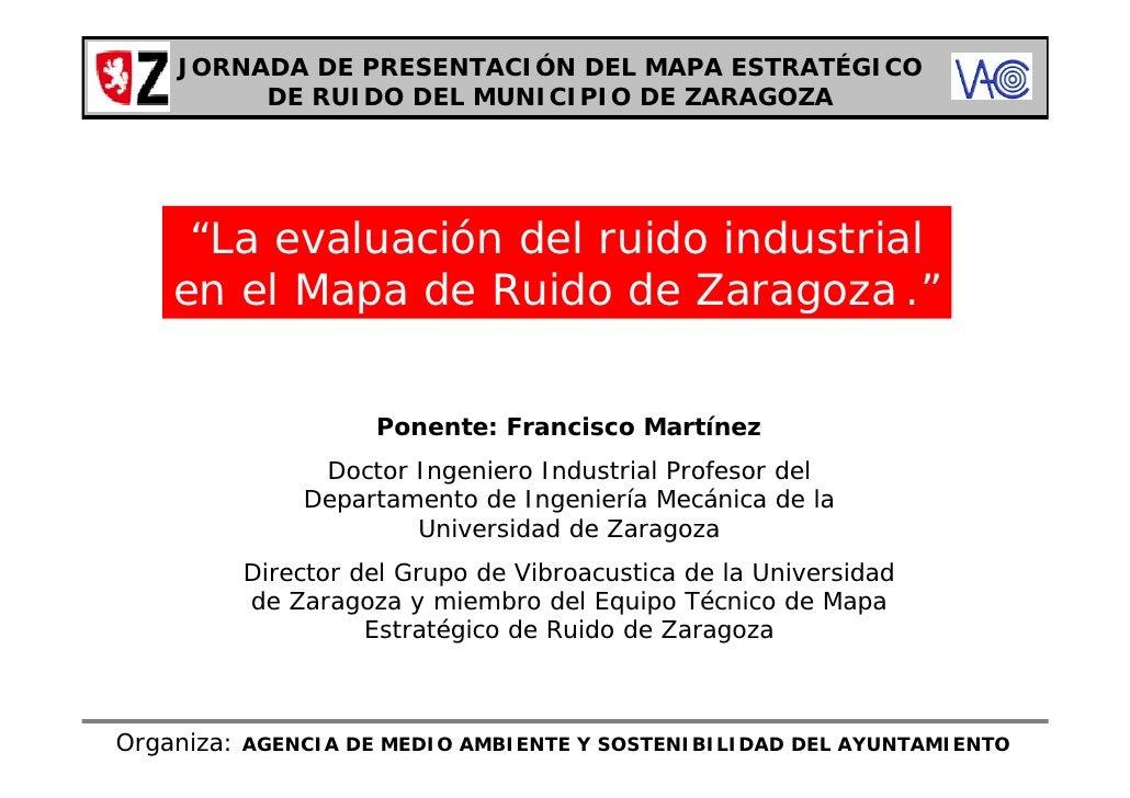 """JORNADA DE PRESENTACIÓN DEL MAPA ESTRATÉGICO          DE RUIDO DEL MUNICIPIO DE ZARAGOZA          """"La evaluación del ruido..."""