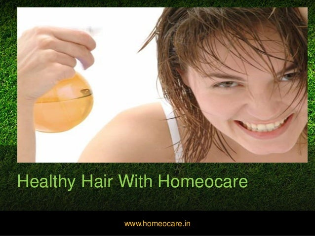 Healthy Hair With Homeocare www.homeocare.in