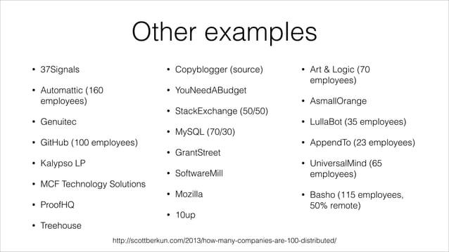 Other examples •  37Signals  •  Copyblogger (source)  •  Automattic (160 employees)  •  YouNeedABudget  • •  •  •  • •  Ka...