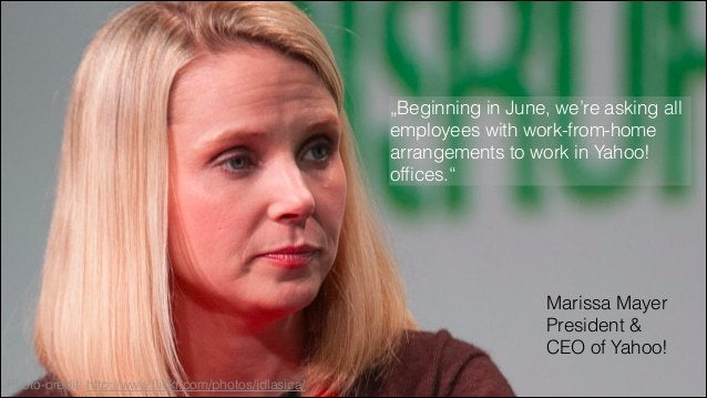 """""""Beginning in June, we're asking all employees with work-from-home arrangements to work in Yahoo! offices.""""  Marissa Mayer ..."""