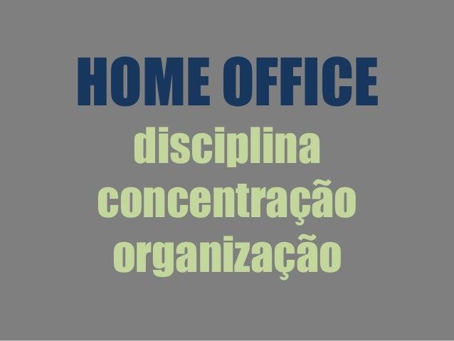 HOME OFFICE disciplina concentração organização