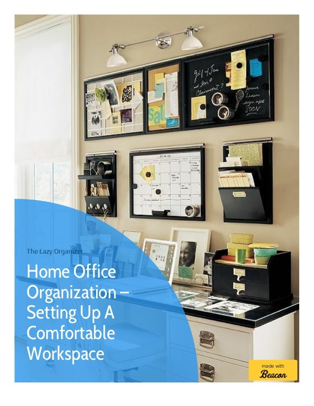 comfortable home office. The Lazy Organizer Home Office Organization \u2013 Setting Up A Comfortable  Workspace Made With Comfortable Home Office 7