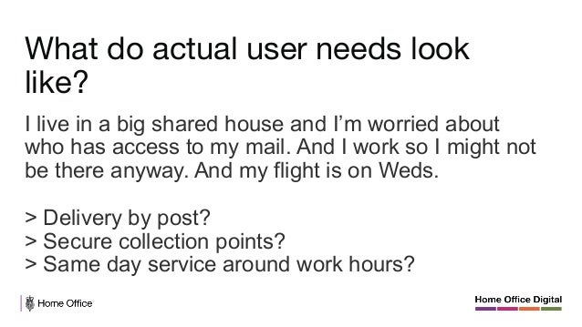 Understanding what users need from government. Not just what a department needs from users.