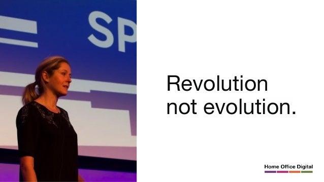 Revolution not evolution.