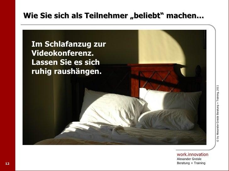 """Wie Sie sich als Teilnehmer """"beliebt"""" machen…       Im Schlafanzug zur       Videokonferenz.       Lassen Sie es sich     ..."""