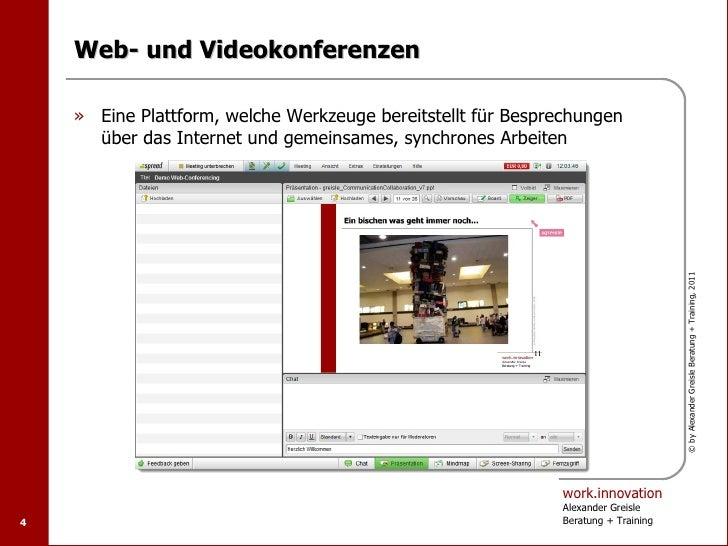 Web- und Videokonferenzen    » Eine Plattform, welche Werkzeuge bereitstellt für Besprechungen      über das Internet und ...