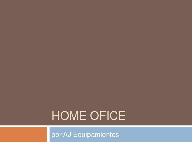 Home Ofice<br />por AJ Equipamientos<br />