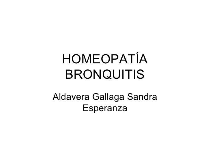 HOMEOPATÍA BRONQUITIS Aldavera Gallaga Sandra Esperanza