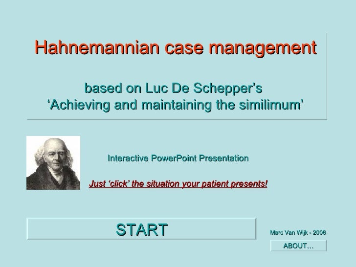 Hahnemannian case management based on Luc De Schepper's  'Achieving and maintaining the similimum' Interactive PowerPoint ...