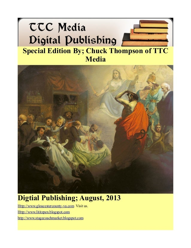 Special Edition By; Chuck Thompson of TTC Media Digtial Publishing; August, 2013 Http://www.gloucestercounty-va.com Visit ...