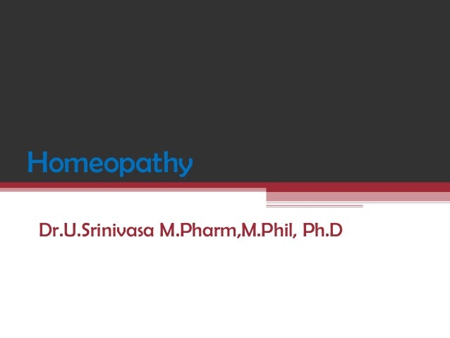 Homeopathy Dr.U.Srinivasa M.Pharm,M.Phil, Ph.D