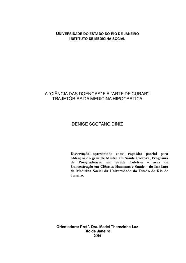 """UNIVERSIDADE DO ESTADO DO RIO DE JANEIRO INSTITUTO DE MEDICINA SOCIAL A """"CIÊNCIA DAS DOENÇAS"""" E A """"ARTE DE CURAR"""": TRAJETÓ..."""