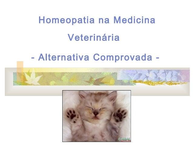Homeopatia na Medicina Veterinária - Alternativa Comprovada -