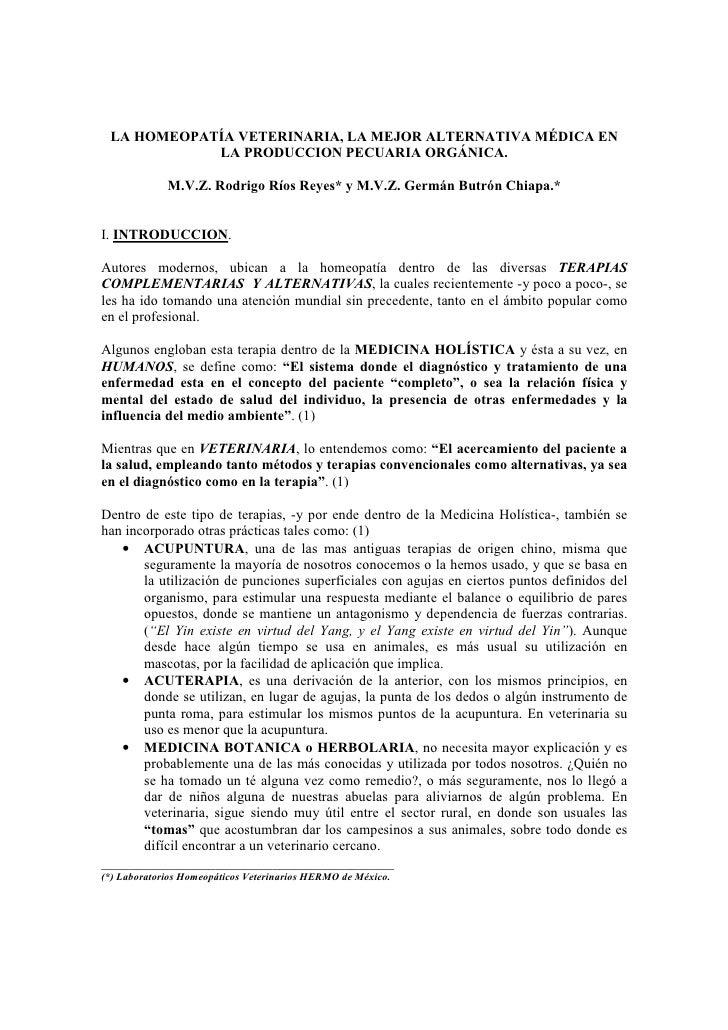 LA HOMEOPATÍA VETERINARIA, LA MEJOR ALTERNATIVA MÉDICA EN             LA PRODUCCION PECUARIA ORGÁNICA.               M.V.Z...
