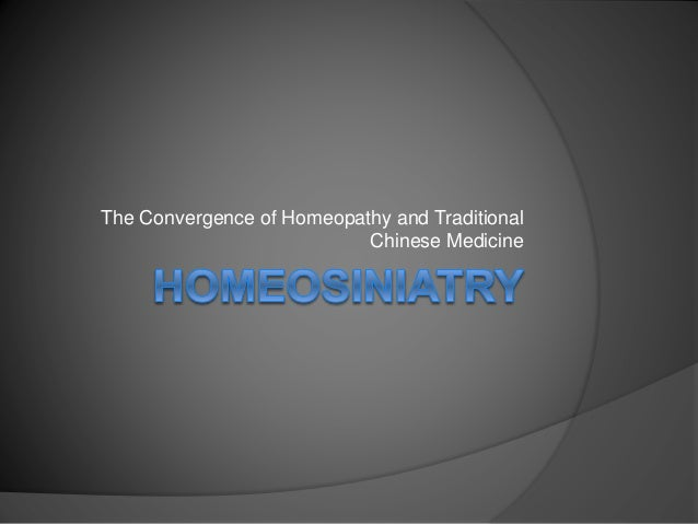 The Convergence of Homeopathy and Traditional Chinese Medicine